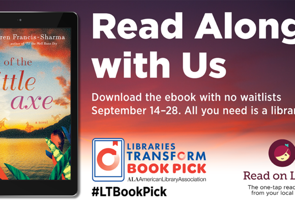 """""""Book of the Little Axe"""": Join us today in reading the Libraries Transform Book Pick!"""